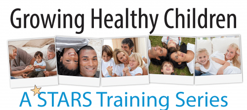 Growing Healthy Children – A STARS Training Series